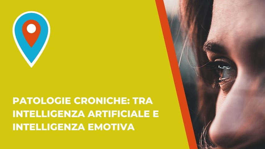 Patologie croniche: tra intelligenza artificiale e intelligenza emotiva
